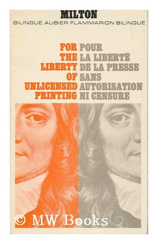 For the liberty of unlicensed printing = Pour liberte de la presse sans autorisation ni censure / translation and preface by O. Lutaud