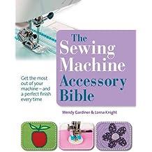 Sewing Machine Accessory Bible