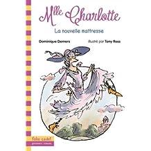 Mlle Charlotte, 1:La nouvelle maîtresse