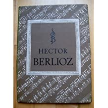 Hector Berlioz. Hector Berlioz. With illustrations, including a portrait (Symphonia Books.)