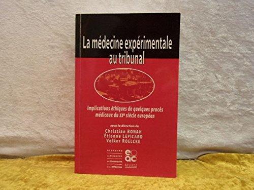 La Médecine expérimentale au tribunal : Implications éthiques de quelques