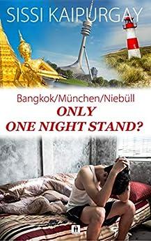 Only One-Night-Stand?: Bangkok/München/Niebüll