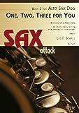 One, Two, Three For You (II). 15 Pieces For Alto Sax Duo (Guitar ad lib.) / 15 Stücke für 2 Altsaxfone (Gitarre ad libl) (Sax attack)