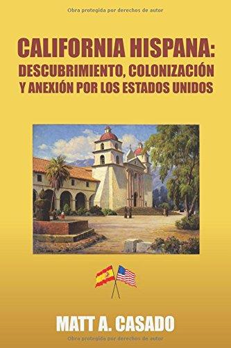 california-hispana-descubrimiento-colonizacin-y-anexin-por-los-estados-unidos