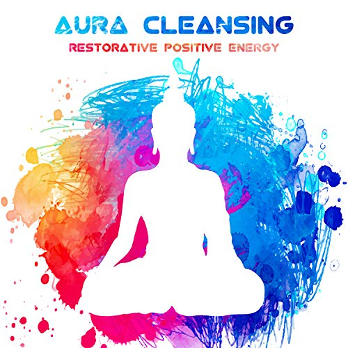 Aura Cleansing: Restorative Positive Energy, All Chakras Healing, Total Comfort & Tranquil, Calming Meditation, Harmonization Waves, Meditation Song Collection & Pure Nature Sounds -