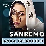 Il mio Sanremo - Anna Tatangelo