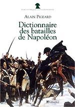 Dictionnaire des batailles de Napoléon - 1796-1815 de Alain Pigeard