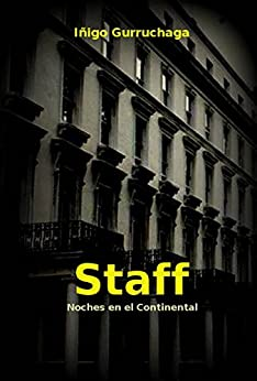 Staff: Noches en el Continental (Spanish Edition) by [Gurruchaga, Iñigo]