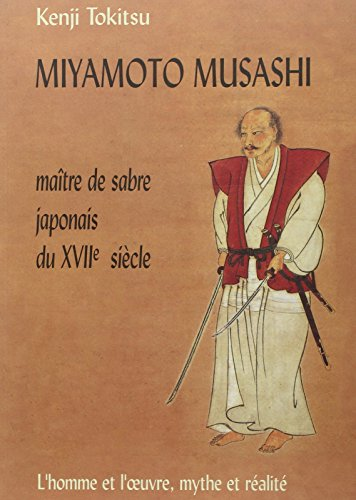 Miyamoto Musashi : Matre de sabre japonais du XVIIe sicle