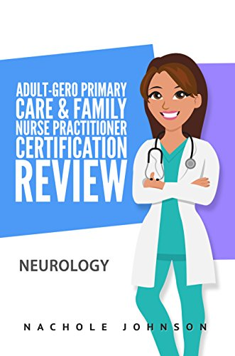 Adult-gero Primary Care And Family Nurse Practitioner Certification Review: Neurology por Gary  Webb