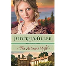 The Artisan's Wife (Refined by Love) by Judith Miller (2016-08-02)