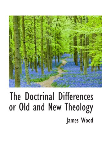 The Doctrinal Differences or Old and New Theology
