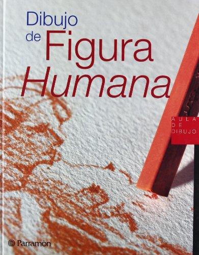 Dibujo De La Figura Humana (Aula de dibujo) por EQUIPO PARRAMON