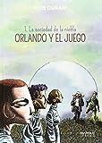 ORLANDO Y EL JUEGO I (LA SOCIEDAD DE LA NIEBLA).
