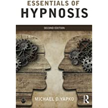 Essentials of Hypnosis by Michael D. Yapko (2014-10-15)