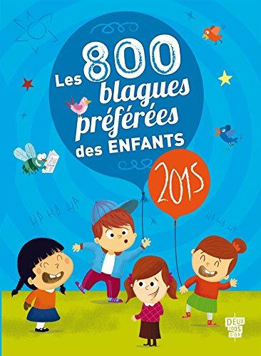 Les 800 blagues préférées des enfants - 2015