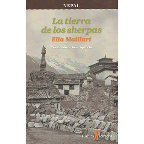 La tierra de los sherpas (Caballos del viento) por Ella Maillart Klim