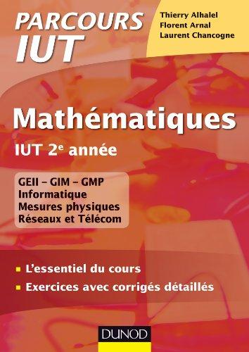 Mathmatiques IUT 2e anne - L'essentiel du cours, exercices avec corrigs dtaills