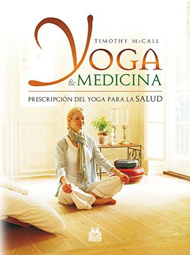Yoga y medicina: Prescripción del yoga para la salud