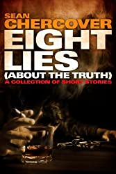 EIGHT LIES (About the Truth): A collection of short stories (English Edition)