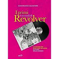 I primi 4 secondi di Revolver: La cultura pop degli anni Sessanta e la crisi della canzone