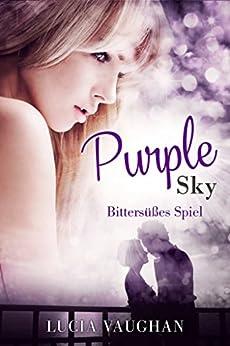 Purple Sky - Bittersüßes Spiel (Liebesroman) von [Vaughan, Lucia]