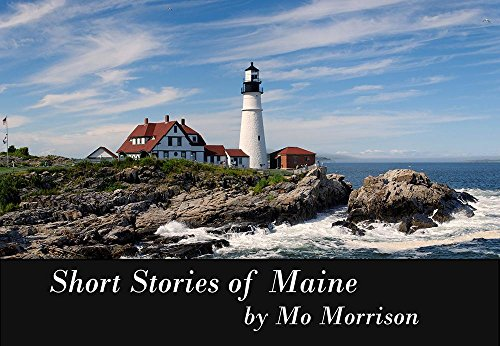 short-stories-of-maine-short-stories-by-mo-morrison-book-1-english-edition