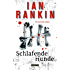 Schlafende Hunde - Inspector Rebus 19: Kriminalroman (DIE INSPEKTOR REBUS-ROMANE)