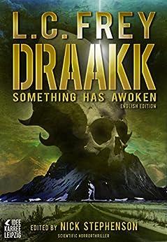 Draakk - Something has awoken (Horror Thriller): Origin Mystery by [Frey, L.C.]