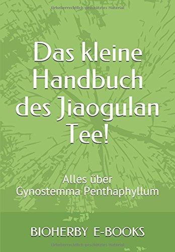 Preisvergleich Produktbild Das kleine Handbuch des Jiaogulan Tee!