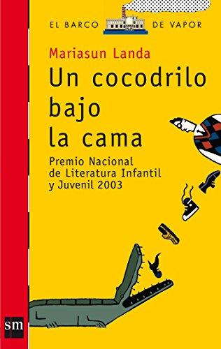 Un cocodrilo bajo la cama (El Barco de Vapor Roja) por Mariasun Landa Etxebeste