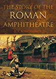 The Story of the Roman Amphitheatre (English Edition)