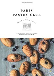 Paris Pastry Club: A Collection of Cakes, Tarts, Pastries and Other Indulgent Recipes by Fanny Zanotti (2014-05-13)