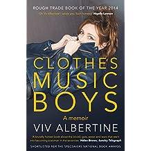 Clothes, Clothes, Clothes. Music, Music, Music. Boys, Boys, Boys. by Viv Albertine (2015-02-05)