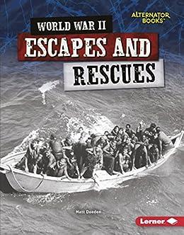 PDF Gratis World War II Escapes and Rescues (Heroes of World War II (Alternator Books ® ))