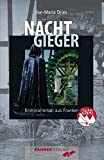 Nachtgieger: Kriminalroman aus Franken (Frankenkrimi von Ilse-Maria Dries) - Ilse Maria Dries