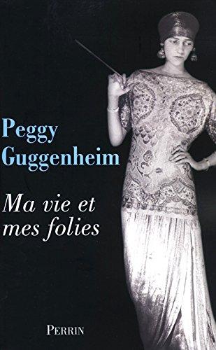 Ma vie et mes folies par Peggy Guggenheim