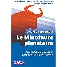 Le Minotaure planétaire : L'ogre américain, la désunion européenne et le chaos mondial