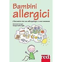 Bambini allergici: L'incontro tra un allergologo e una mamma (Italian Edition)