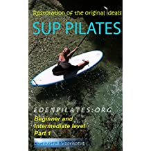 SUP PILATES: Beginner and Intermediate level, part 1 (English Edition)