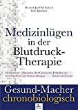 Medizinlügen der Blutdruck-Therapie (Gesund-Macher chronobiologisch) - Jan-Dirk Dr. med. Fauteck