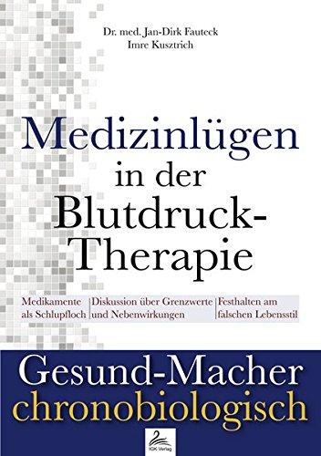 Medizinlügen der Blutdruck-Therapie (Gesund-Macher chronobiologisch)