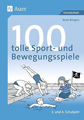 100 tolle Sport- und Bewegungsspiele, Klasse 3/4