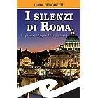 I silenzi di Roma: La prima indagine dell'ispettore Proietti (Italian Edition)