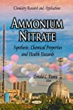 Ammonium Nitrate: Synthesis, Chemical Properties & Health Hazards (Chemistry Research and Applications)
