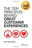 The Ten Principles Behind Great Customer Experiences (Financial Times)