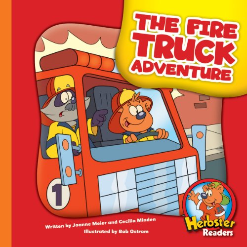 The Fire Truck Adventure (Herbster Readers: The First Day of School: Level 4 Readers: Machines)