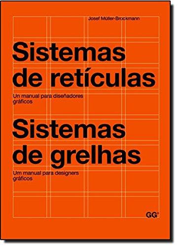 Sistemas de retículas / Sistemas de grelhas: Un manual para diseñadores gráficos. Um manual para designers gráficos por Josef Muller-Brockmann