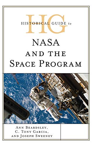 Historical Guide to NASA and the Space Program
