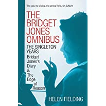 The Bridget Jones Omnibus: The Singleton Years: Bridget Jones's Diary & The Edge of Reason